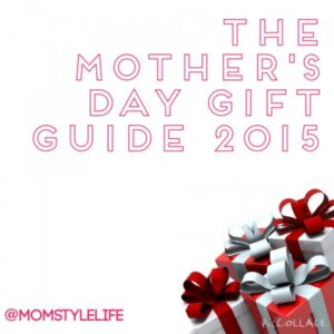 #MothersDay: Gift Guide 2015